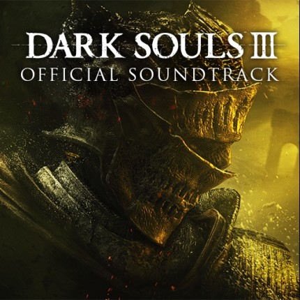 DARK SOULS III ORIGINAL SOUNDTRACK 黑暗之魂3 OST