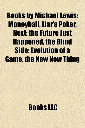 Books by Michael Lewis (Study Guide): Moneyball, Liar's Poker, Next: The Future