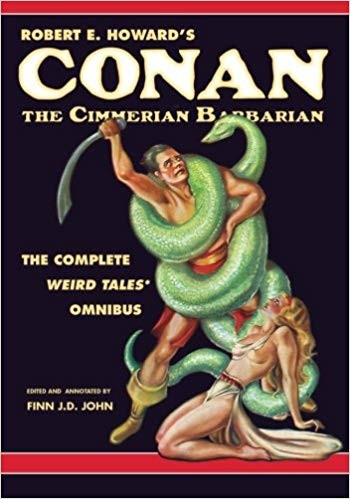 Robert E. Howard's Conan the Cimmerian Barbarian: The Complete Weird Tales Omnib 罗伯特·霍华德的西米里亚野蛮人柯南:诡丽幻谭精选全集