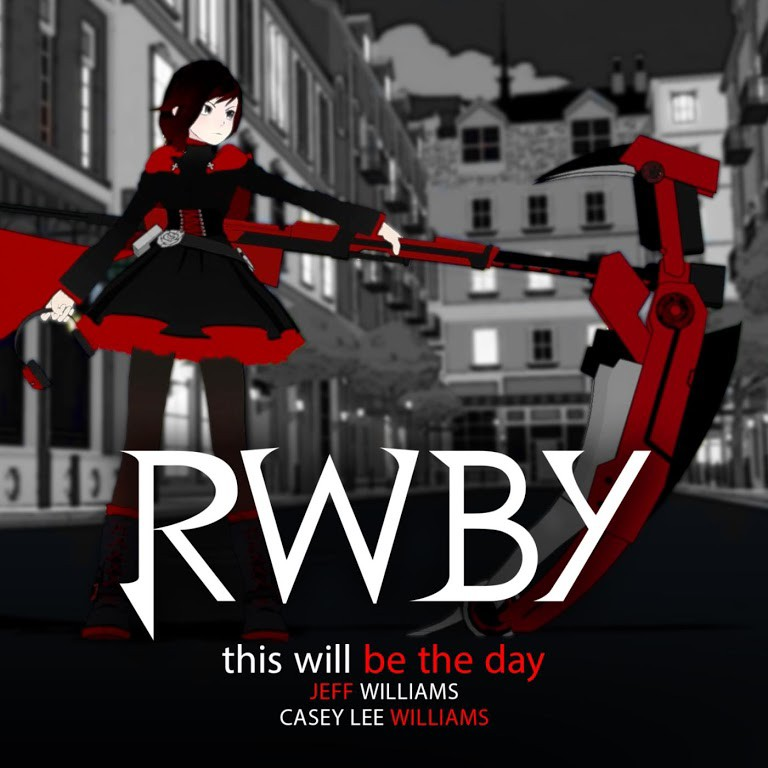 This Will Be the Day (Rooster Teeth's Rwby) [feat. Casey Lee Williams]