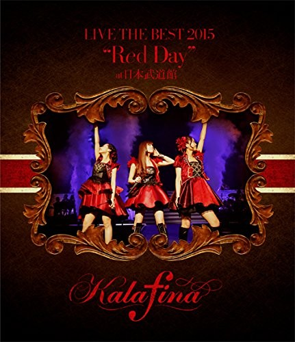 "Kalafina LIVE THE BEST 2015 ""Red Day"" at 日本武道館"