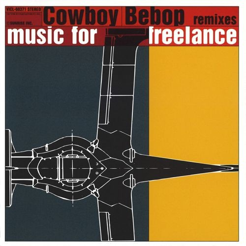 Cowboy Bebop Remixes: Music for Freelance