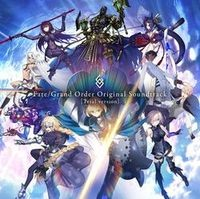 Fate/Grand Order Original Soundtrack [Trial version]