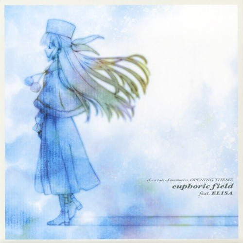 ef - a tale of memories./OPENING THEME「euphoric field feat. ELISA」