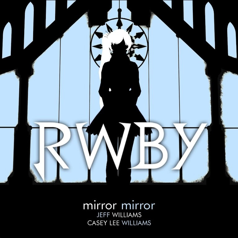 Mirror Mirror (From Rooster Teeth's Rwby White Trailer)