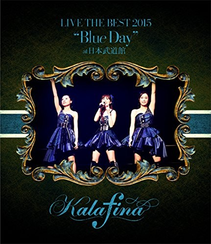 "Kalafina LIVE THE BEST 2015 ""Blue Day"" at 日本武道館"