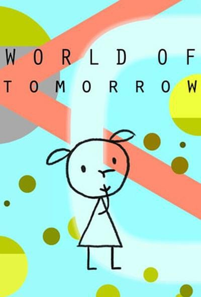 World of Tomorrow 今夕何夕