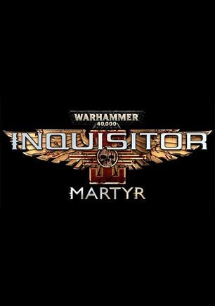Warhammer 40000: Inquisitor–Martyr 战锤40K:审判官-殉道者