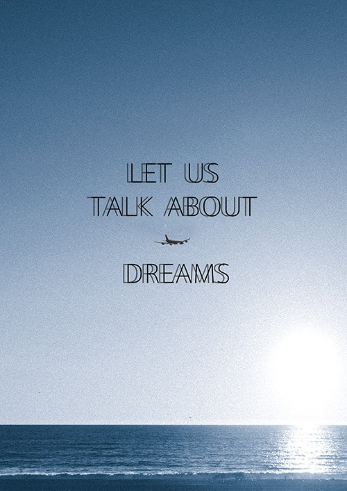LETS TALK ABOUT DREAM