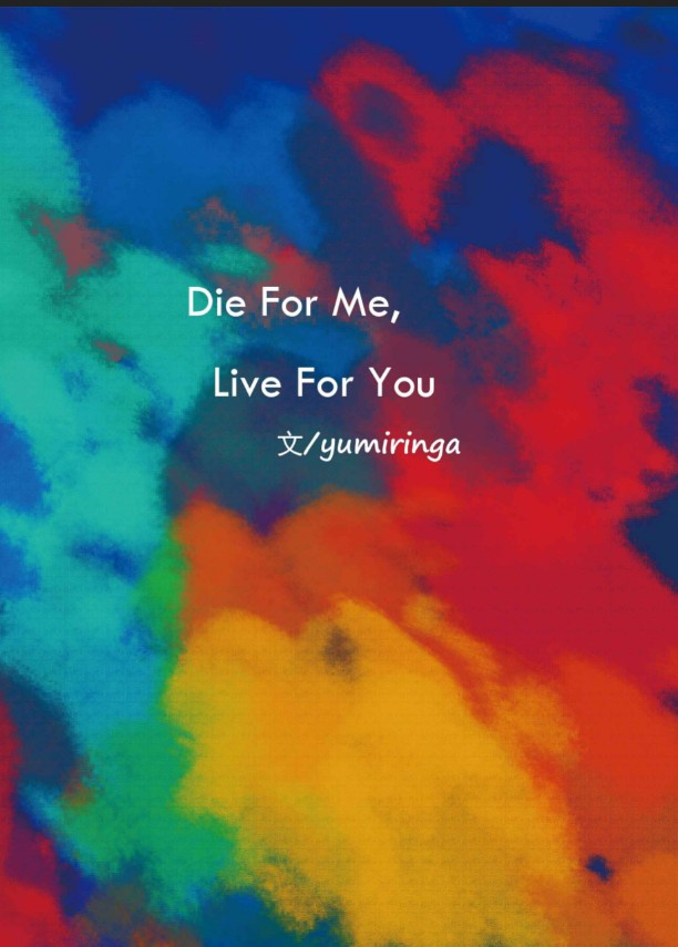 Die For Me, Live For You