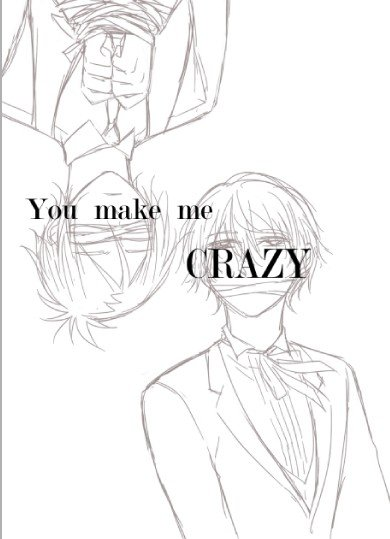 You make me CRAZY