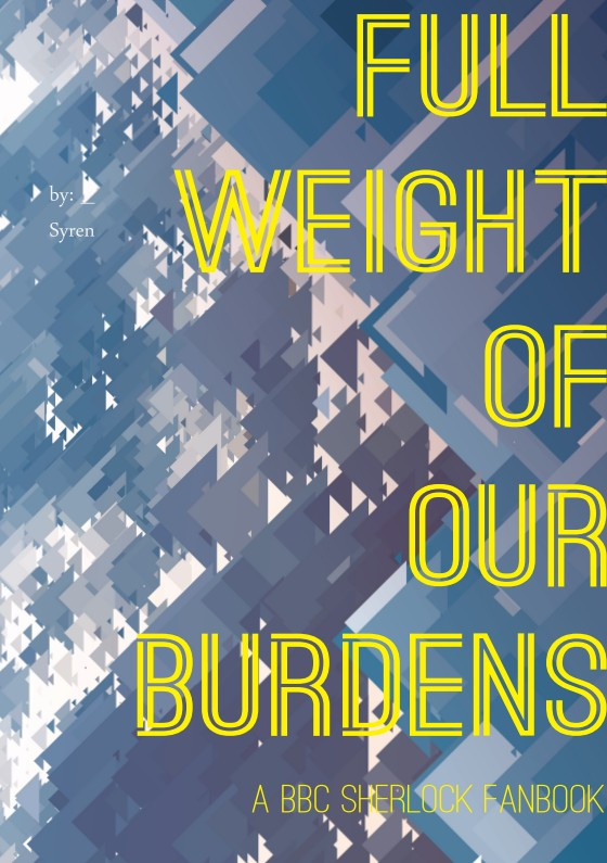 Full Weight Of Our Burdens